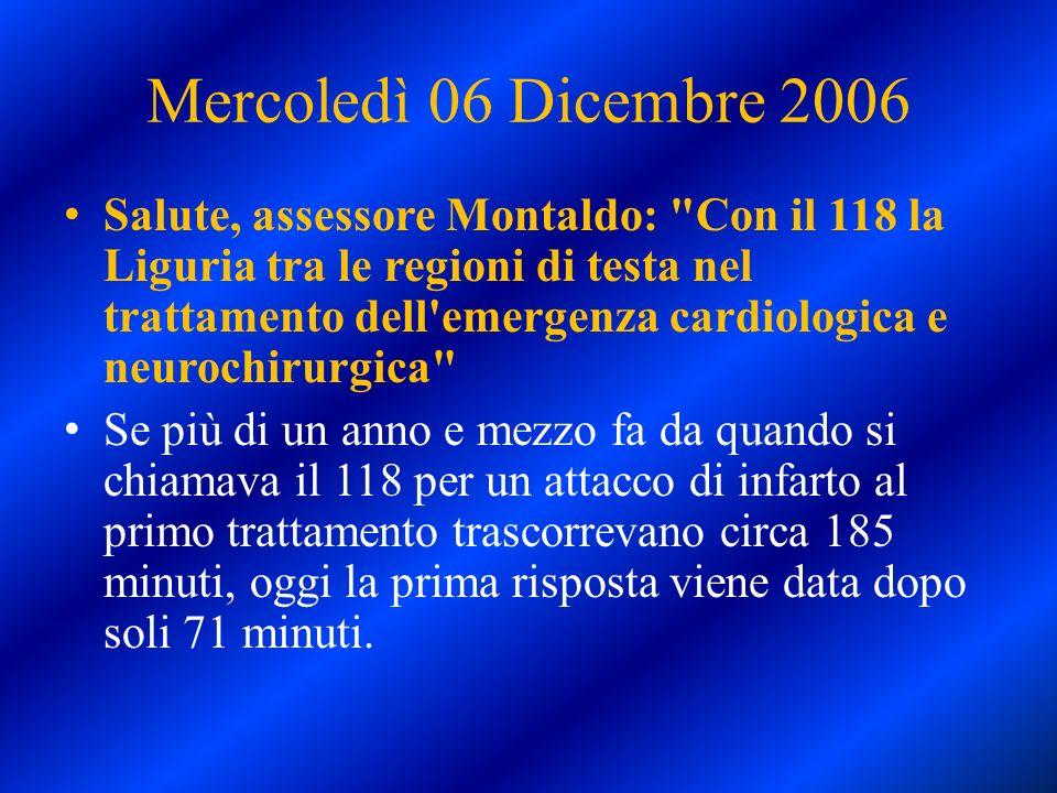 Mercoledì 06 Dicembre 2006 Salute, assessore Montaldo: