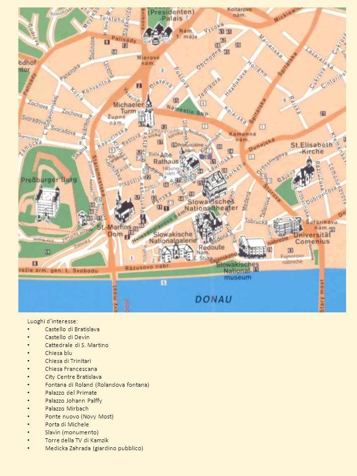 Luoghi dinteresse: Castello di Bratislava Castello di Devin Cattedrale di S. Martino Chiesa blu Chiesa di Trinitari Chiesa Francescana City Centre Bra