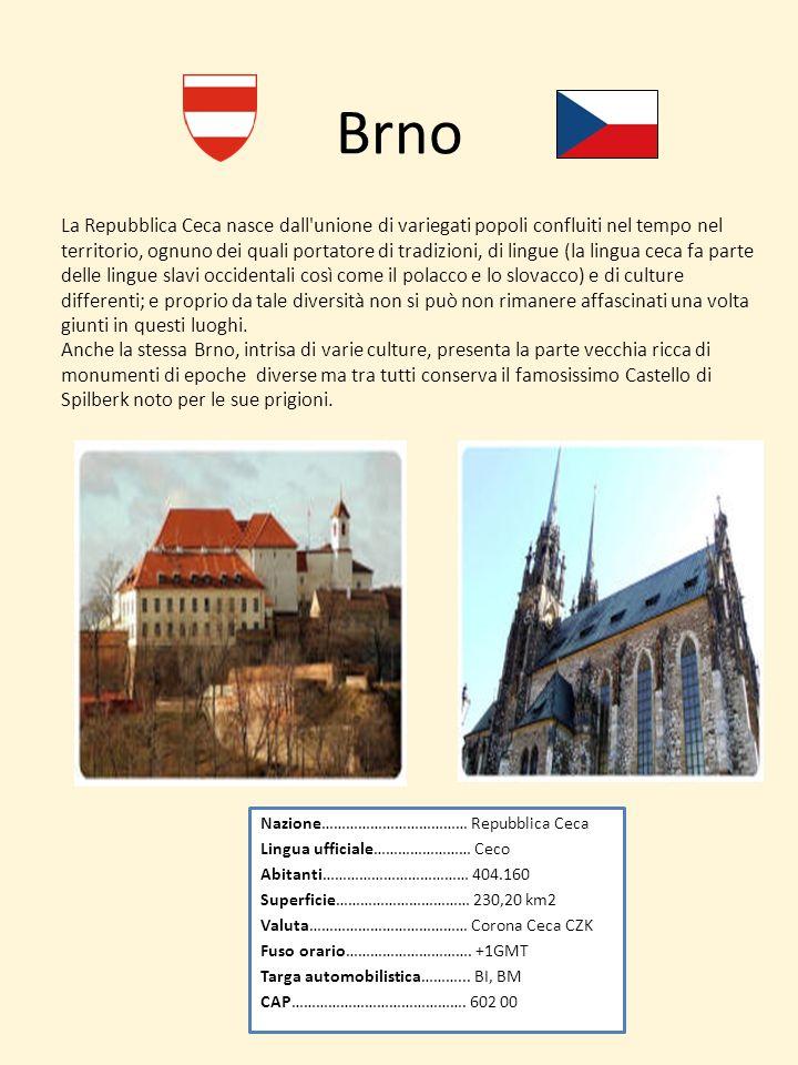 Brno La Repubblica Ceca nasce dall'unione di variegati popoli confluiti nel tempo nel territorio, ognuno dei quali portatore di tradizioni, di lingue