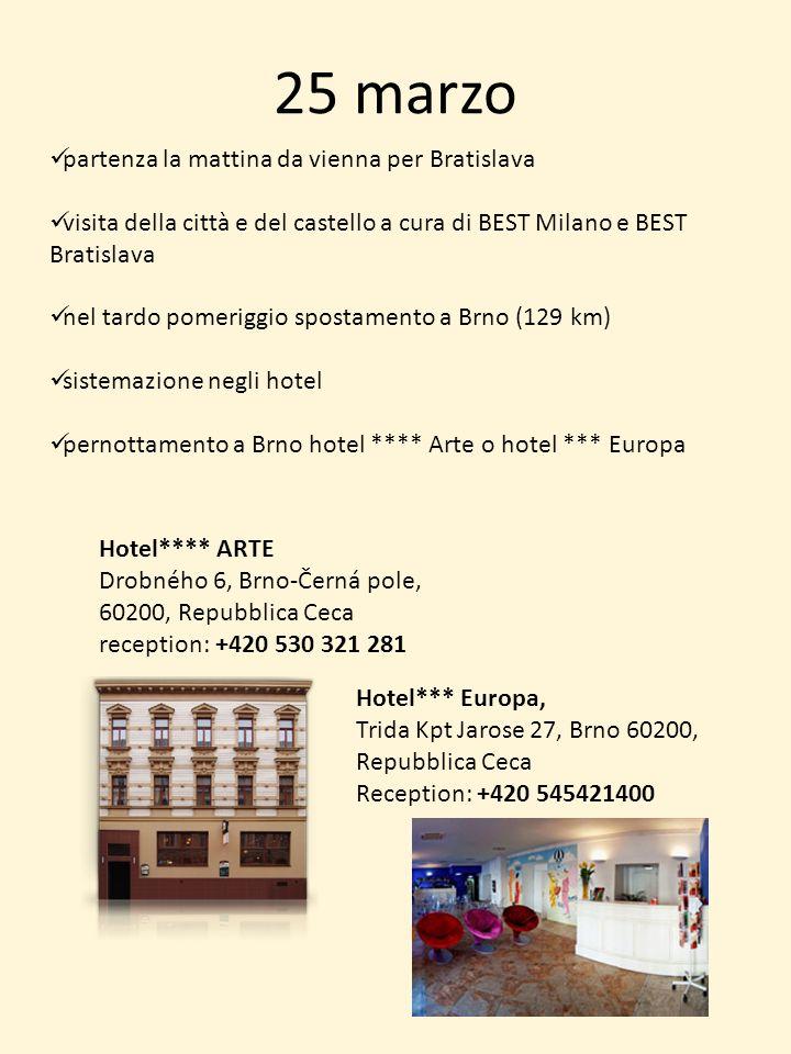 25 marzo Hotel**** ARTE Drobného 6, Brno-Černá pole, 60200, Repubblica Ceca reception: +420 530 321 281 partenza la mattina da vienna per Bratislava v