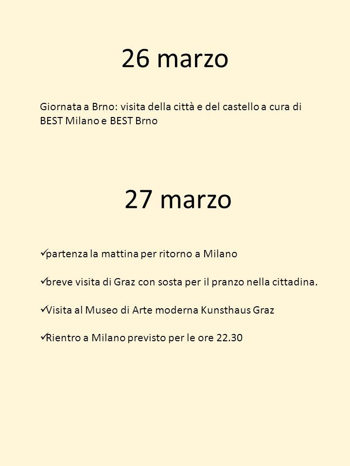 26 marzo Giornata a Brno: visita della città e del castello a cura di BEST Milano e BEST Brno 27 marzo partenza la mattina per ritorno a Milano breve