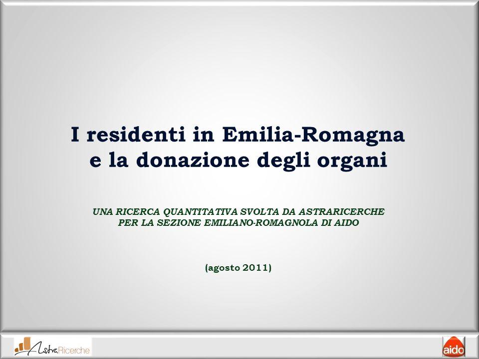 I residenti in Emilia-Romagna e la donazione degli organi UNA RICERCA QUANTITATIVA SVOLTA DA ASTRARICERCHE PER LA SEZIONE EMILIANO-ROMAGNOLA DI AIDO (