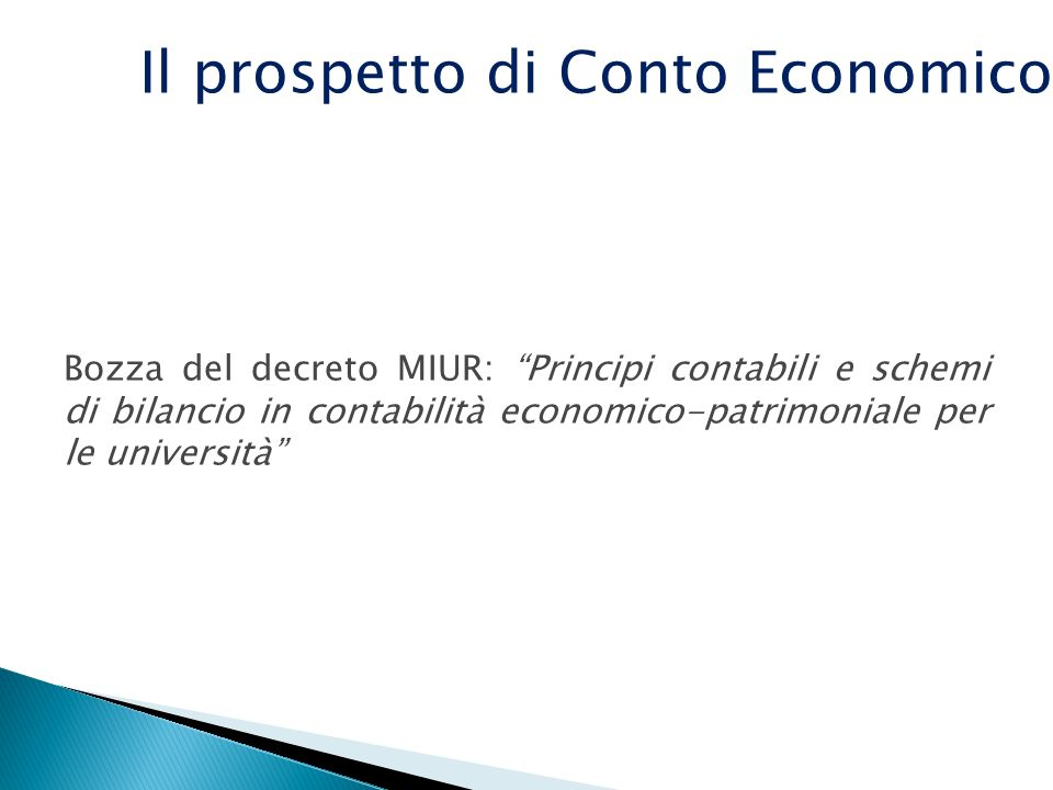 Bozza del decreto MIUR: Principi contabili e schemi di bilancio in contabilità economico-patrimoniale per le università Il prospetto di Conto Economic