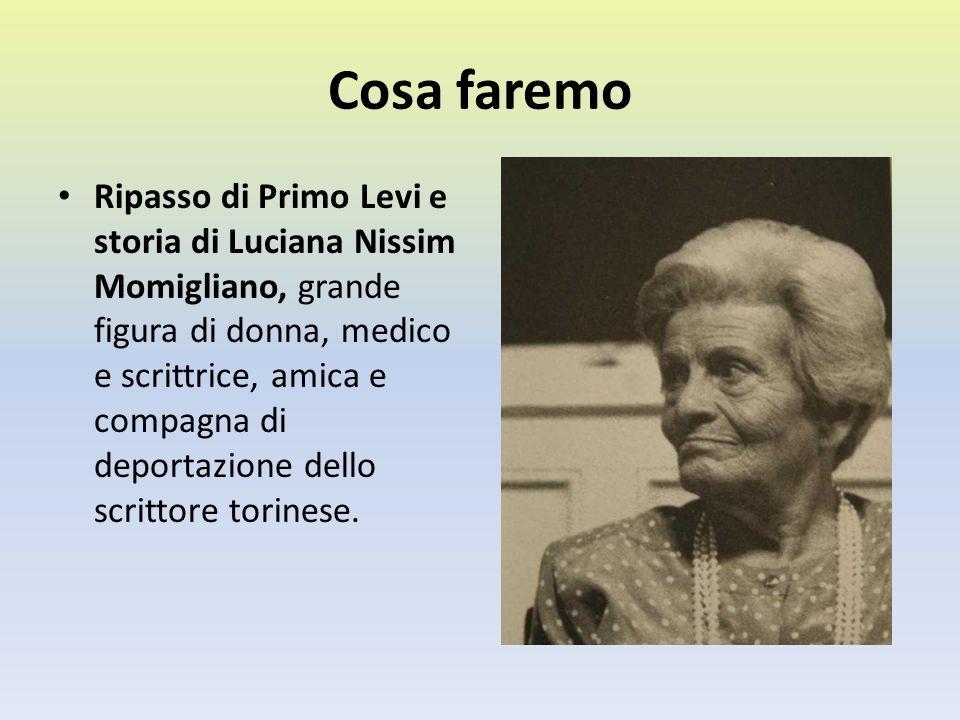 Cosa faremo Ripasso di Primo Levi e storia di Luciana Nissim Momigliano, grande figura di donna, medico e scrittrice, amica e compagna di deportazione