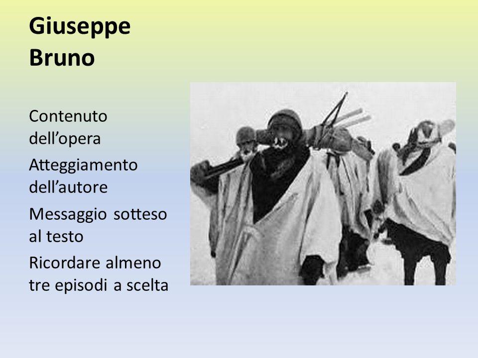 Giuseppe Bruno Contenuto dellopera Atteggiamento dellautore Messaggio sotteso al testo Ricordare almeno tre episodi a scelta