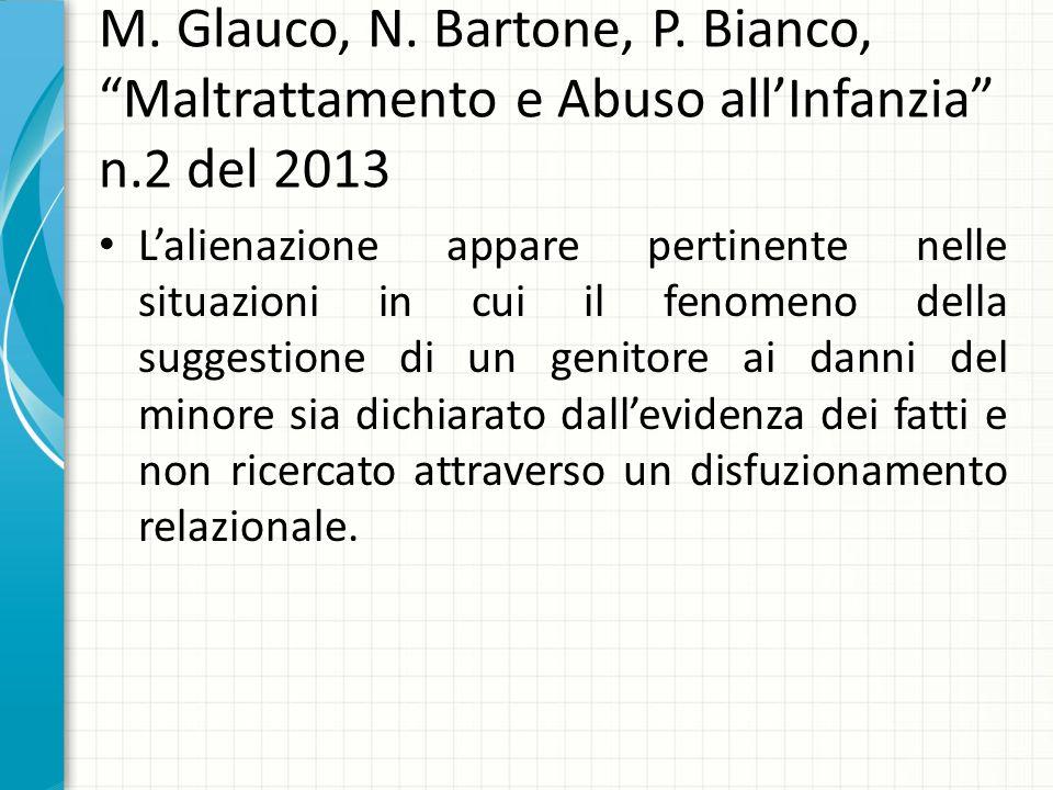 M. Glauco, N. Bartone, P. Bianco, Maltrattamento e Abuso allInfanzia n.2 del 2013 Lalienazione appare pertinente nelle situazioni in cui il fenomeno d