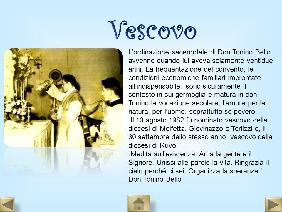 Lordinazione sacerdotale di Don Tonino Bello avvenne quando lui aveva solamente ventidue anni. La frequentazione del convento, le condizioni economich