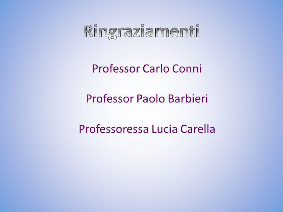 Professor Carlo Conni Professor Paolo Barbieri Professoressa Lucia Carella