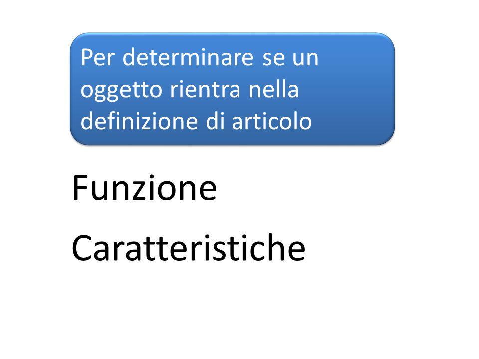 Funzione Caratteristiche Per determinare se un oggetto rientra nella definizione di articolo