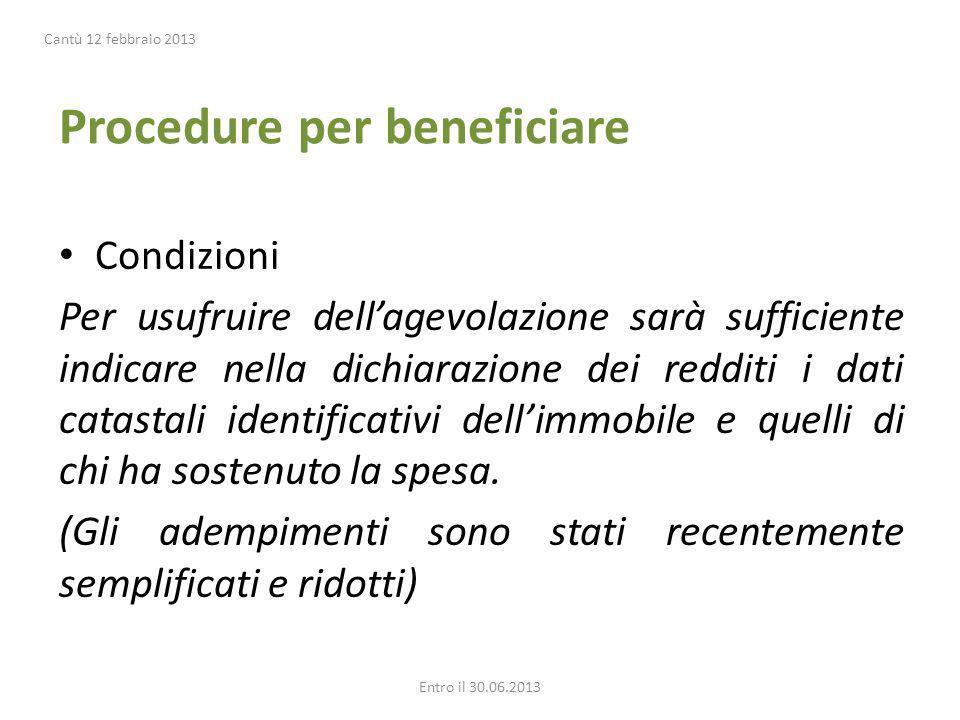 Procedure per beneficiare Condizioni Per usufruire dellagevolazione sarà sufficiente indicare nella dichiarazione dei redditi i dati catastali identif