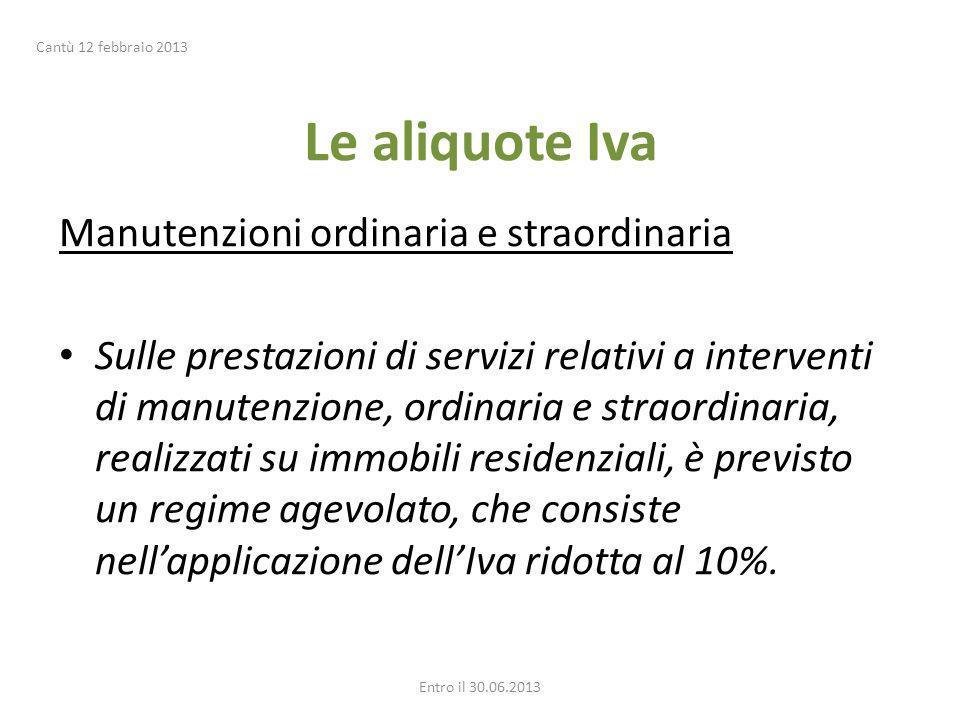 Le aliquote Iva Manutenzioni ordinaria e straordinaria Sulle prestazioni di servizi relativi a interventi di manutenzione, ordinaria e straordinaria,