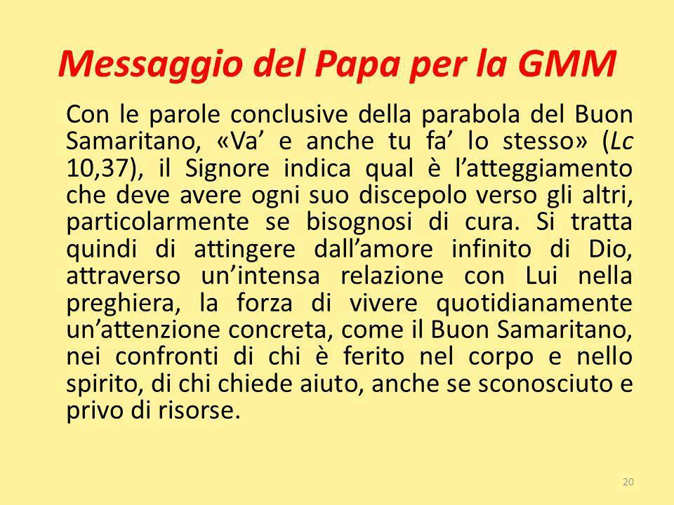 Messaggio del Papa per la GMM Con le parole conclusive della parabola del Buon Samaritano, «Va e anche tu fa lo stesso» (Lc 10,37), il Signore indica