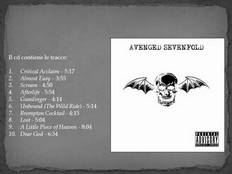 Il cd contiene le tracce: 1. Critical Acclaim – 5:17 2. Almost Easy – 3:55 3. Scream - 4:50 4. Afterlife - 5:54 5. Gunslinger - 4:14 6. Unbound (The W