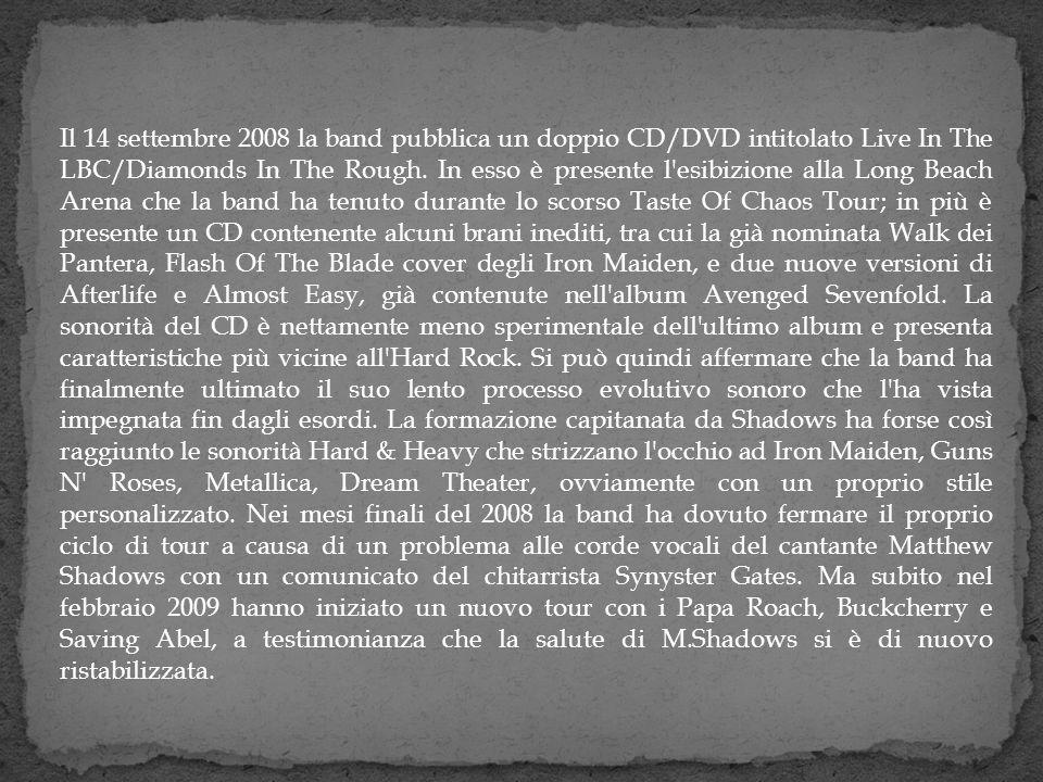 Il 14 settembre 2008 la band pubblica un doppio CD/DVD intitolato Live In The LBC/Diamonds In The Rough. In esso è presente l'esibizione alla Long Bea