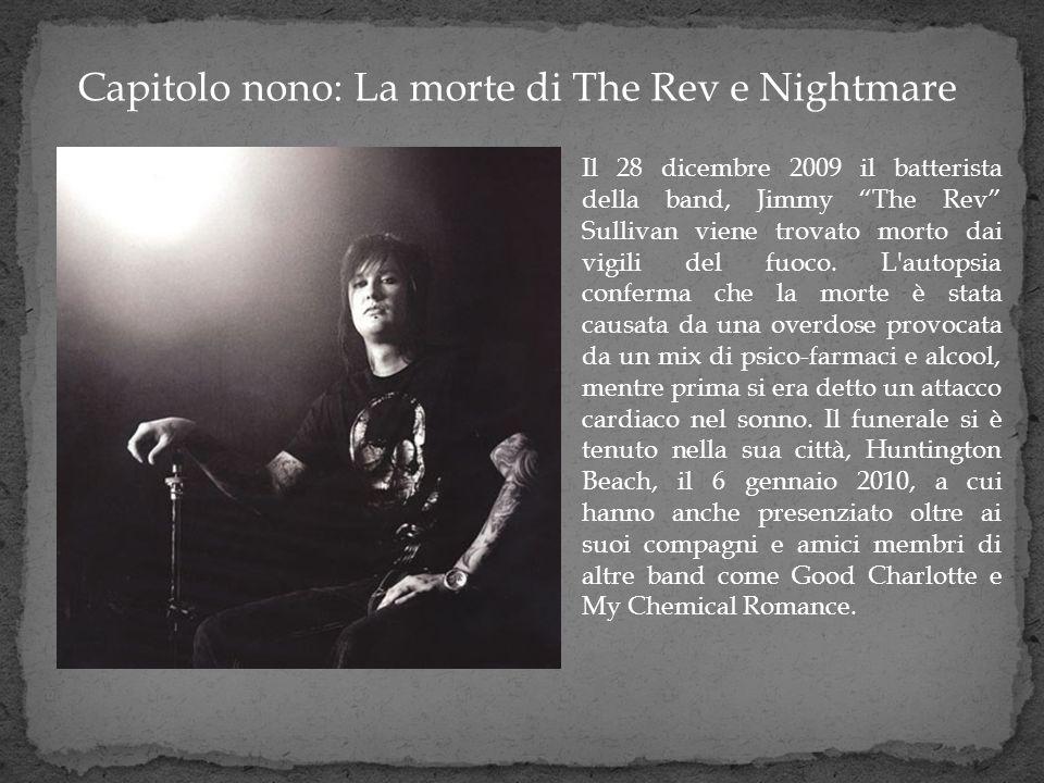 Capitolo nono: La morte di The Rev e Nightmare Il 28 dicembre 2009 il batterista della band, Jimmy The Rev Sullivan viene trovato morto dai vigili del
