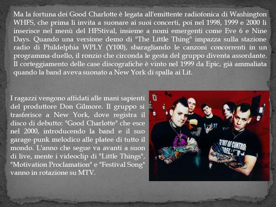 Ma la fortuna dei Good Charlotte è legata all'emittente radiofonica di Washington WHFS, che prima li invita a suonare ai suoi concerti, poi nel 1998,