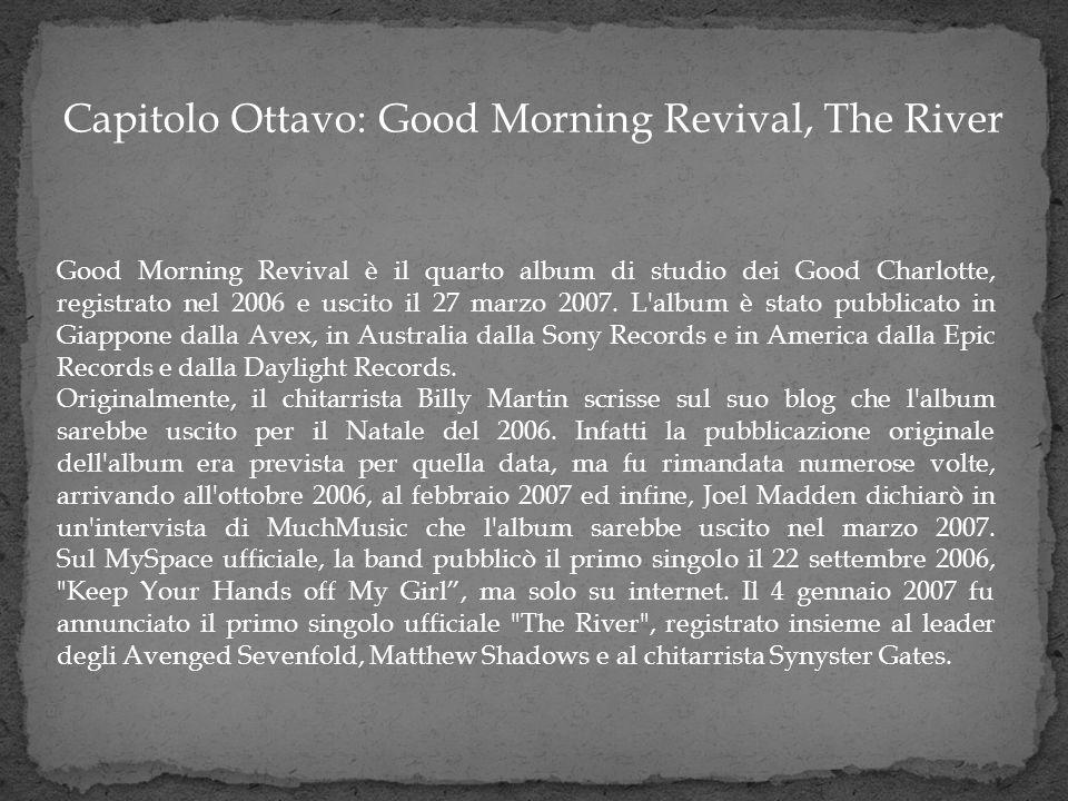 Good Morning Revival è il quarto album di studio dei Good Charlotte, registrato nel 2006 e uscito il 27 marzo 2007. L'album è stato pubblicato in Giap
