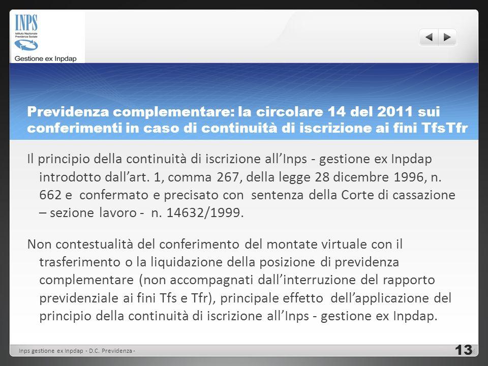 Previdenza complementare: la circolare 14 del 2011 sui conferimenti in caso di continuità di iscrizione ai fini TfsTfr Il principio della continuità d