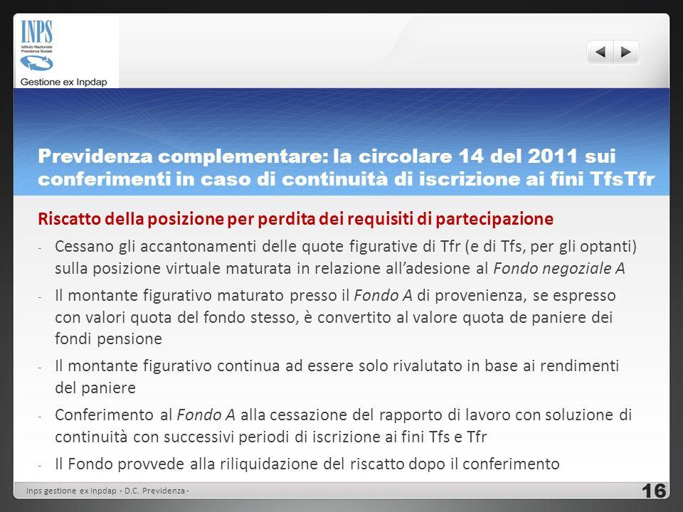 Previdenza complementare: la circolare 14 del 2011 sui conferimenti in caso di continuità di iscrizione ai fini TfsTfr Riscatto della posizione per pe