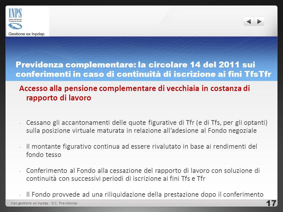 Previdenza complementare: la circolare 14 del 2011 sui conferimenti in caso di continuità di iscrizione ai fini TfsTfr Accesso alla pensione complemen