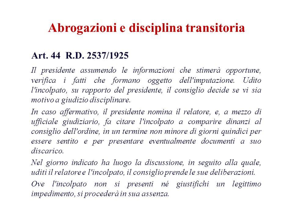 Art. 44 R.D. 2537/1925 Il presidente assumendo le informazioni che stimerà opportune, verifica i fatti che formano oggetto dell'imputazione. Udito l'i