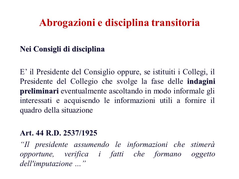 Nei Consigli di disciplina indagini preliminari E il Presidente del Consiglio oppure, se istituiti i Collegi, il Presidente del Collegio che svolge la