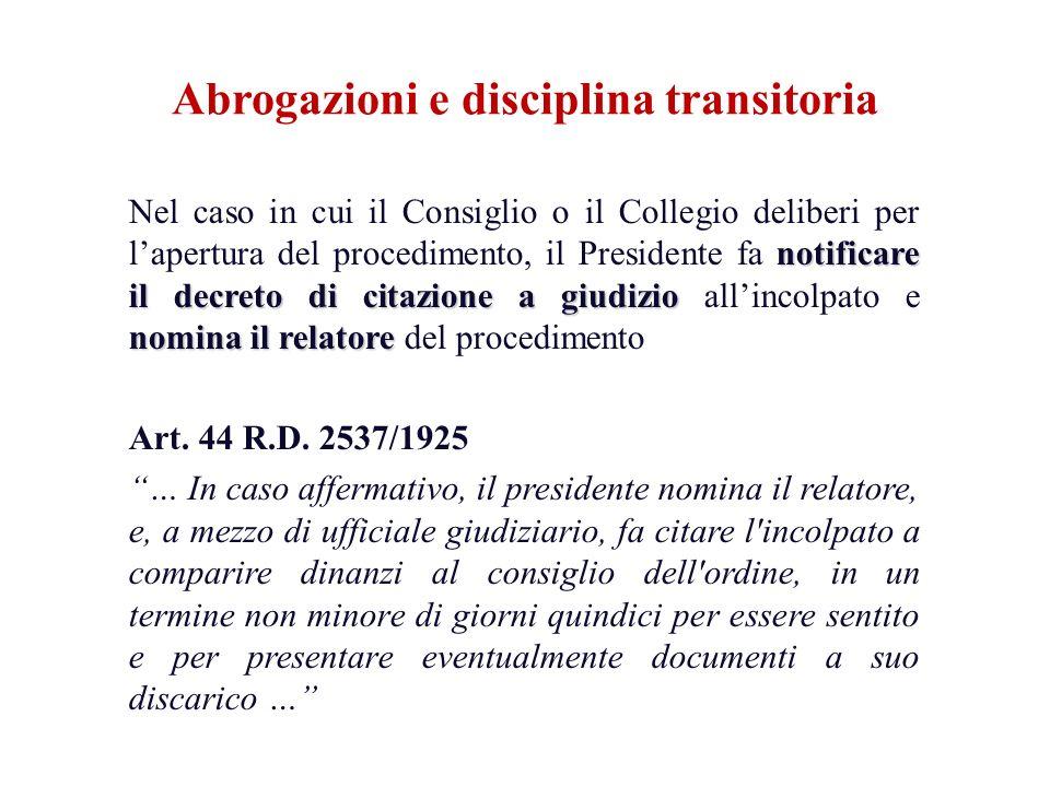 notificare il decreto di citazione a giudizio nomina il relatore Nel caso in cui il Consiglio o il Collegio deliberi per lapertura del procedimento, i