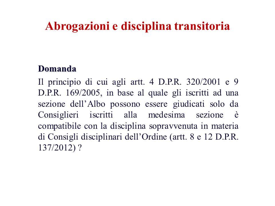 Domanda Il principio di cui agli artt. 4 D.P.R. 320/2001 e 9 D.P.R. 169/2005, in base al quale gli iscritti ad una sezione dellAlbo possono essere giu