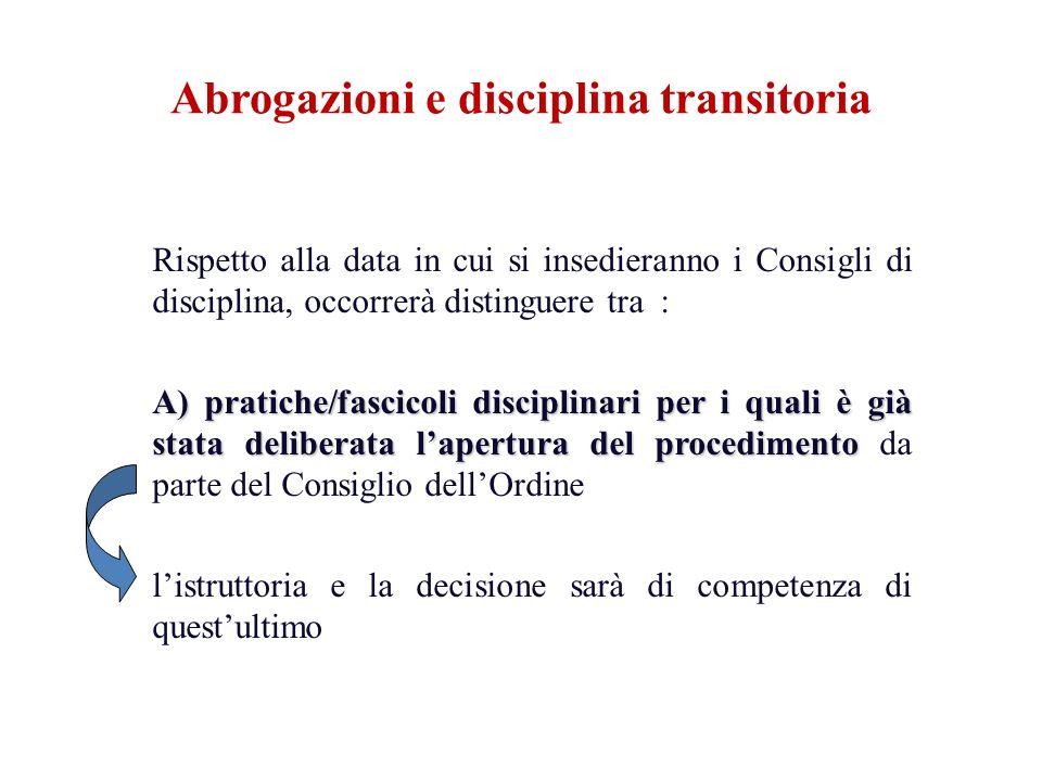Rispetto alla data in cui si insedieranno i Consigli di disciplina, occorrerà distinguere tra : A) pratiche/fascicoli disciplinari per i quali è già s