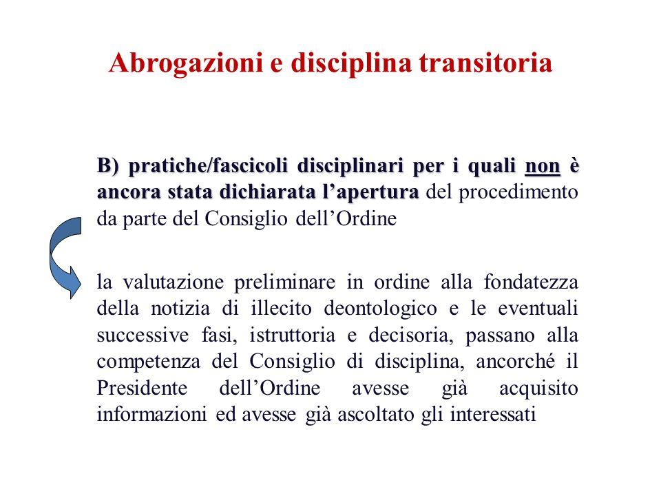 B) pratiche/fascicoli disciplinari per i quali non è ancora stata dichiarata lapertura B) pratiche/fascicoli disciplinari per i quali non è ancora sta