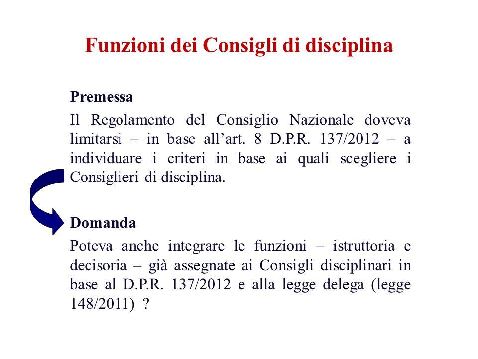 Premessa Il Regolamento del Consiglio Nazionale doveva limitarsi – in base allart. 8 D.P.R. 137/2012 – a individuare i criteri in base ai quali scegli