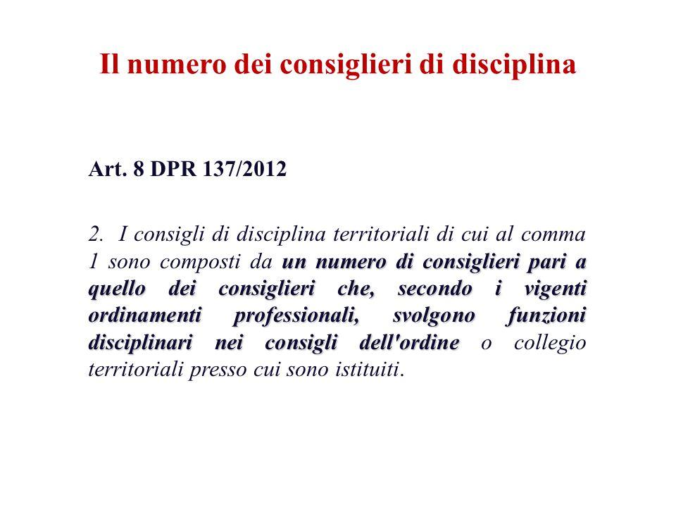Art. 8 DPR 137/2012 un numero di consiglieri pari a quello dei consiglieri che, secondo i vigenti ordinamenti professionali, svolgono funzioni discipl