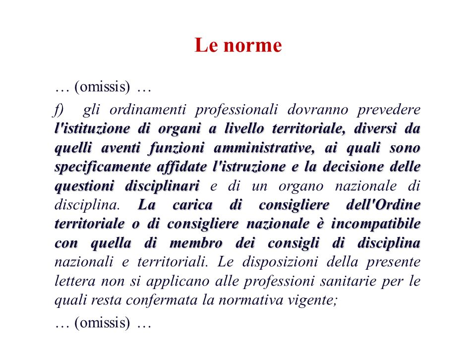 Le norme … (omissis) … l'istituzione di organi a livello territoriale, diversi da quelli aventi funzioni amministrative, ai quali sono specificamente