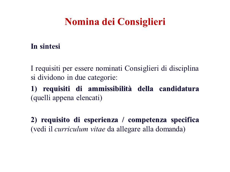 In sintesi I requisiti per essere nominati Consiglieri di disciplina si dividono in due categorie: requisiti di ammissibilità della candidatura 1) req