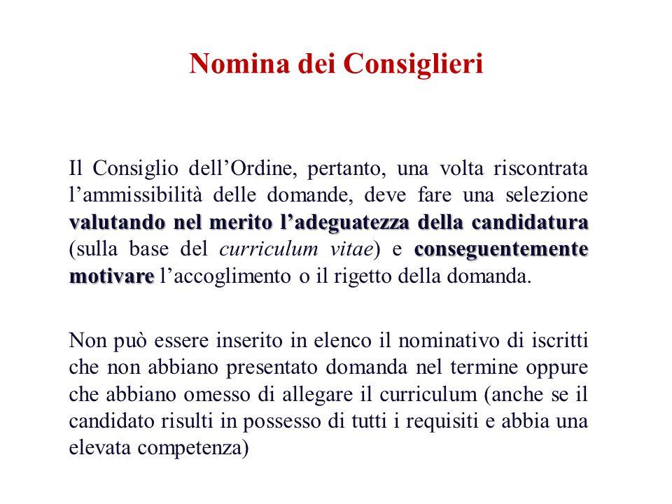 valutando nel merito ladeguatezza della candidatura conseguentemente motivare Il Consiglio dellOrdine, pertanto, una volta riscontrata lammissibilità