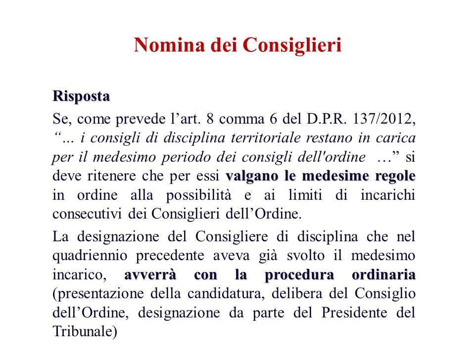 Risposta valgano le medesime regole Se, come prevede lart. 8 comma 6 del D.P.R. 137/2012, … i consigli di disciplina territoriale restano in carica pe