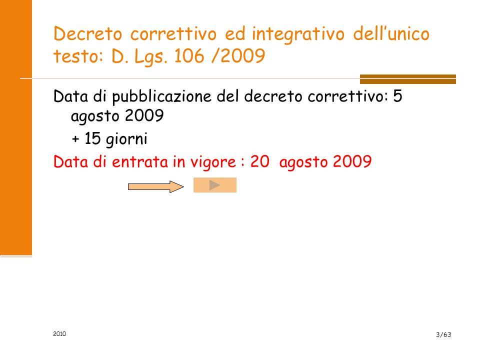 2010 Decreto correttivo ed integrativo dellunico testo: D.