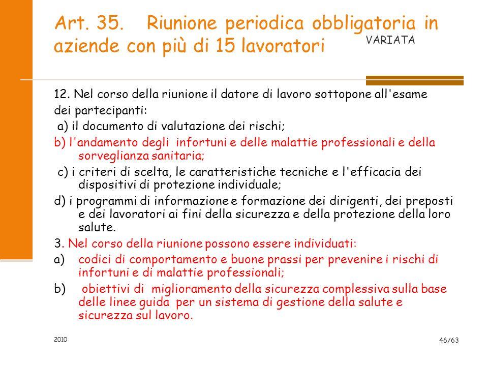 2010 46/63 Art.35. Riunione periodica obbligatoria in aziende con più di 15 lavoratori 12.