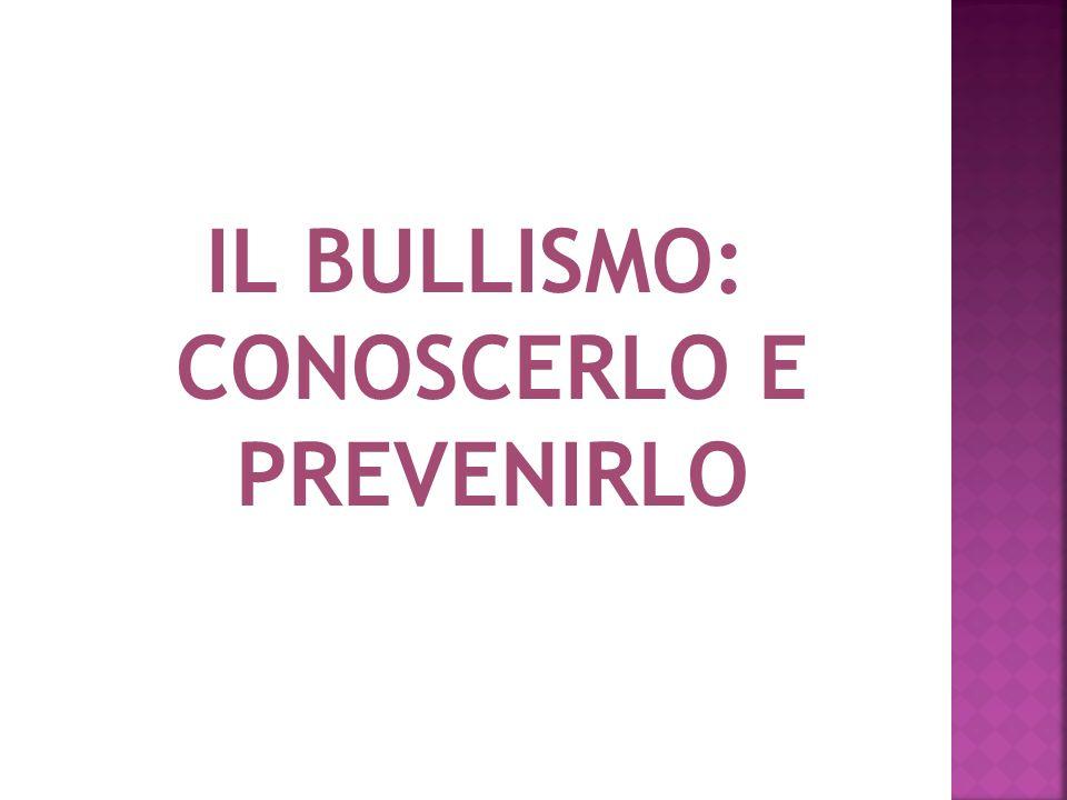 IL BULLISMO: CONOSCERLO E PREVENIRLO