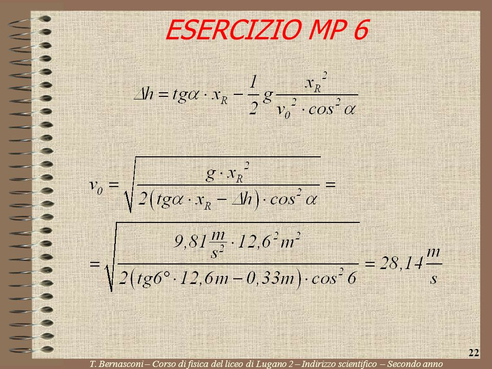 ESERCIZIO MP 6 T. Bernasconi – Corso di fisica del liceo di Lugano 2 – Indirizzo scientifico – Secondo anno 22
