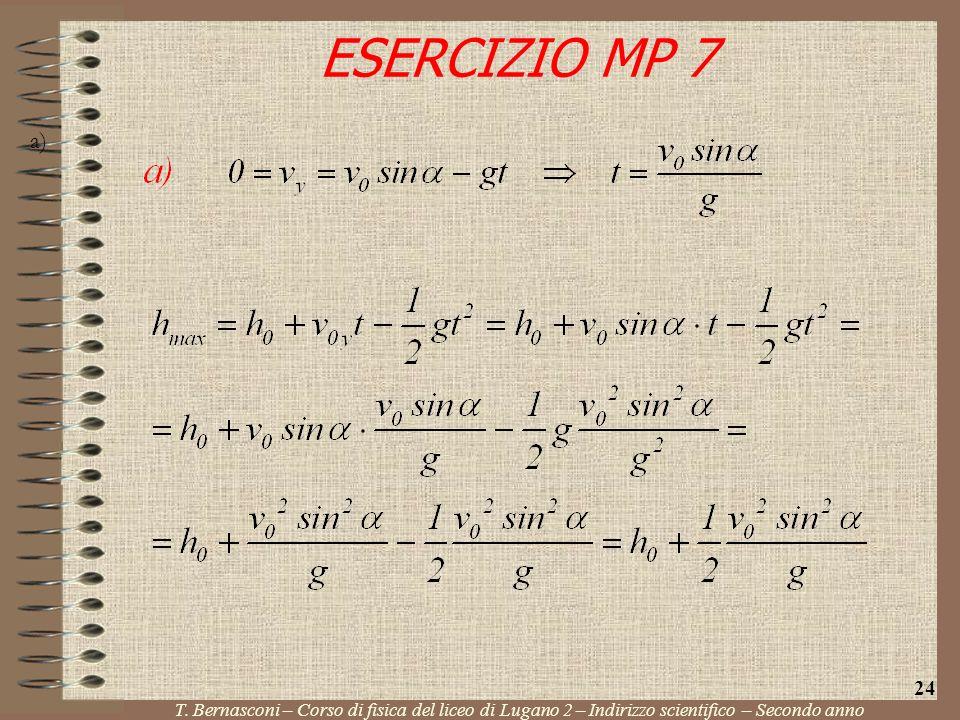 a) ESERCIZIO MP 7 T. Bernasconi – Corso di fisica del liceo di Lugano 2 – Indirizzo scientifico – Secondo anno 24