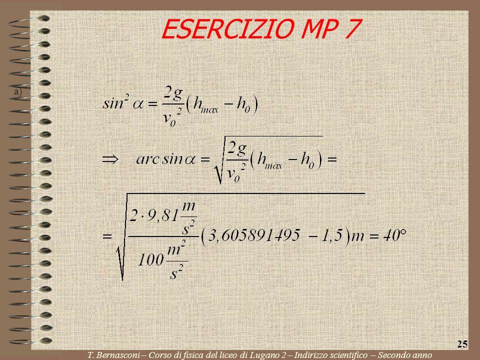 a) ESERCIZIO MP 7 T. Bernasconi – Corso di fisica del liceo di Lugano 2 – Indirizzo scientifico – Secondo anno 25
