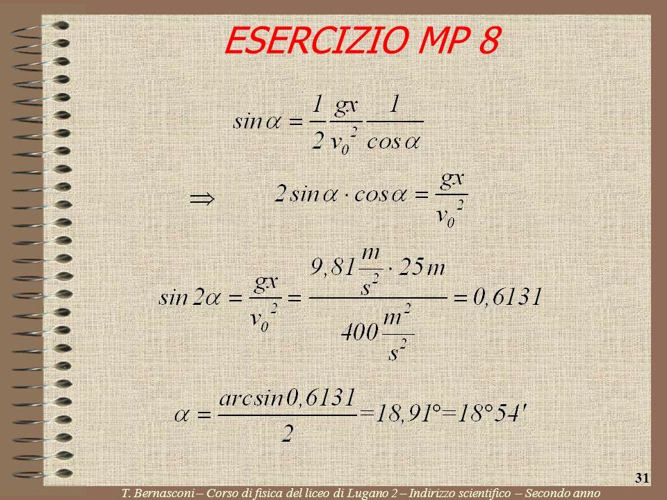 ESERCIZIO MP 8 T. Bernasconi – Corso di fisica del liceo di Lugano 2 – Indirizzo scientifico – Secondo anno 31