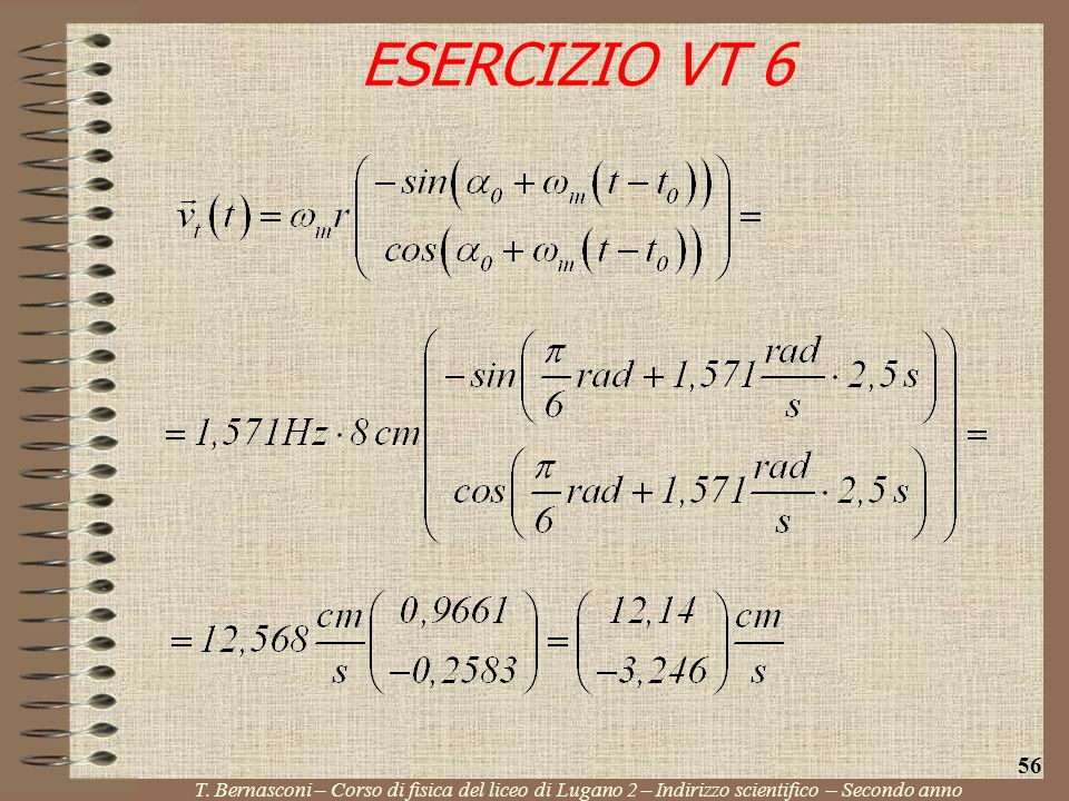 ESERCIZIO VT 6 T. Bernasconi – Corso di fisica del liceo di Lugano 2 – Indirizzo scientifico – Secondo anno 56