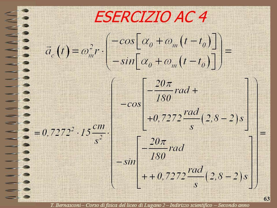 T. Bernasconi – Corso di fisica del liceo di Lugano 2 – Indirizzo scientifico – Secondo anno 63 ESERCIZIO AC 4