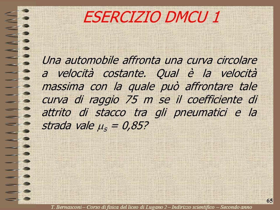 Una automobile affronta una curva circolare a velocità costante. Qual è la velocità massima con la quale può affrontare tale curva di raggio 75 m se i