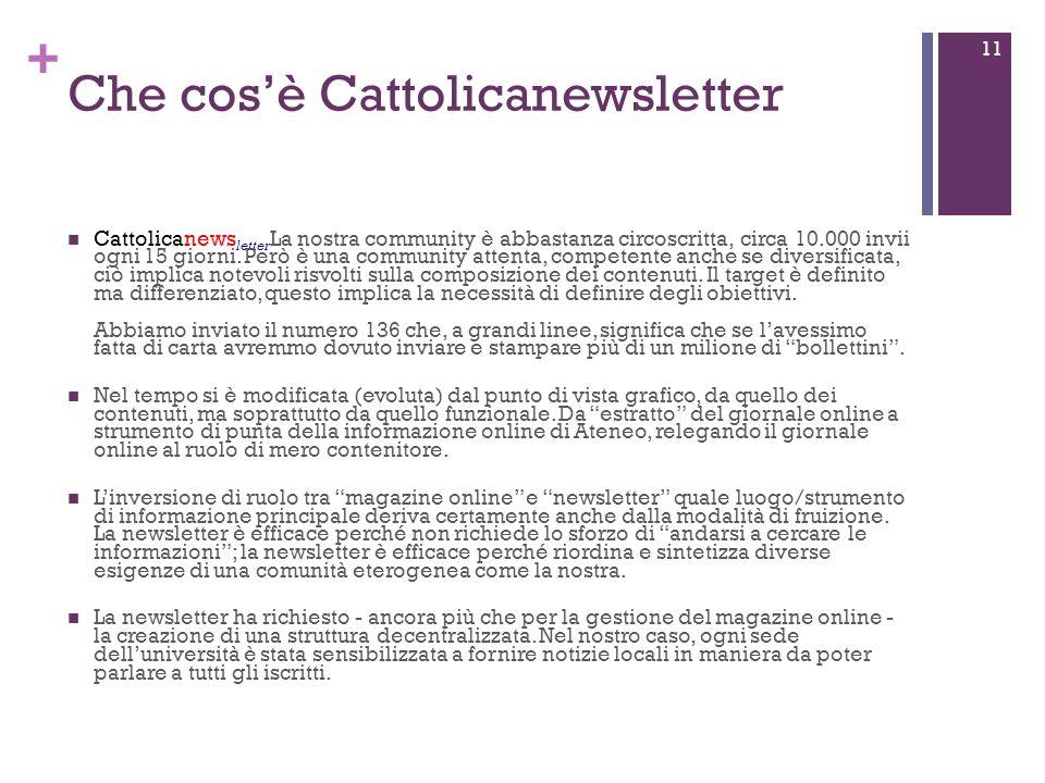 + Che cosè Cattolicanewsletter Cattolicanews letter La nostra community è abbastanza circoscritta, circa 10.000 invii ogni 15 giorni.