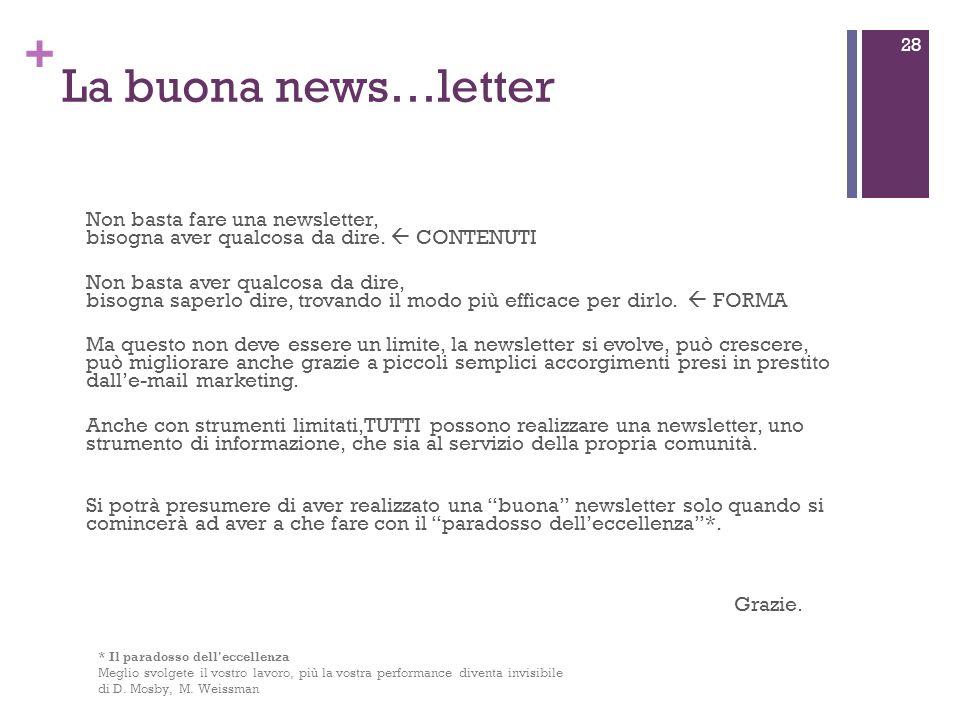 + La buona news…letter Non basta fare una newsletter, bisogna aver qualcosa da dire.