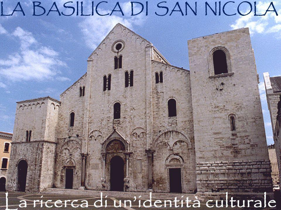 La ricerca di unidentità culturale LA BASILICA DI SAN NICOLA