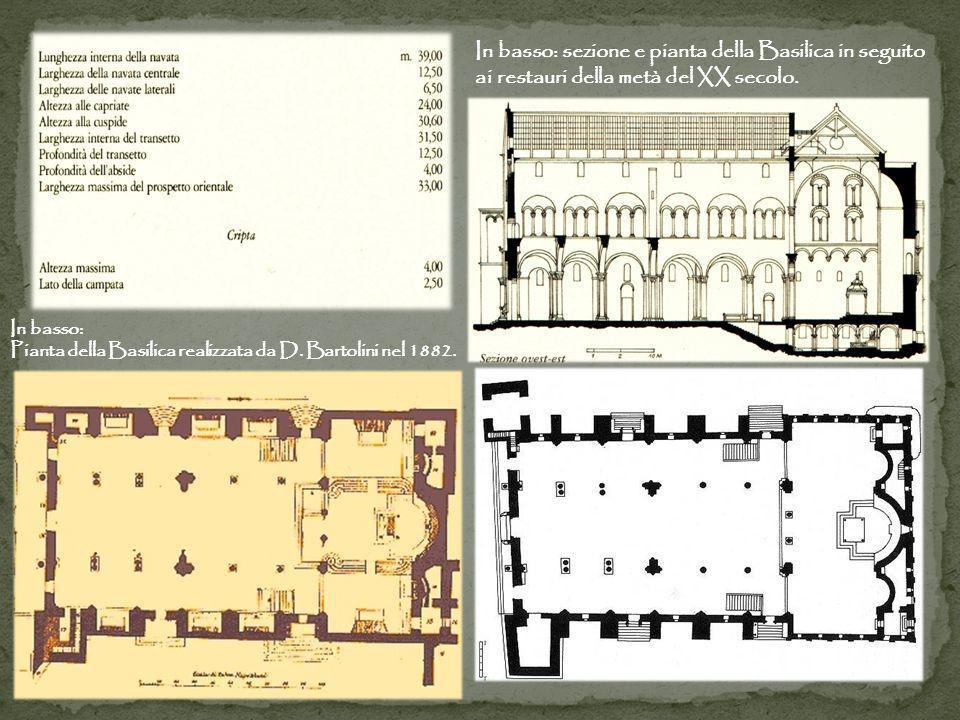 In basso: Pianta della Basilica realizzata da D. Bartolini nel 1882. In basso: sezione e pianta della Basilica in seguito ai restauri della metà del X